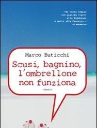 Marco Buticchi Scusi Bagnino L Ombrellone Non Funziona.Classifica Dei Libri Di Marco Buticchi